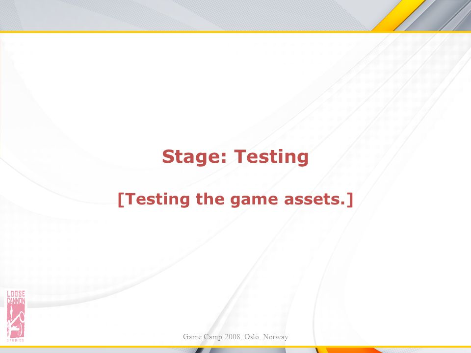 Stage: Testing [Testing the game assets.]